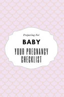 Your Pregnancy Checklist Preparing for Baby Book PDF