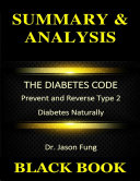 Summary & Analysis : The Diabetes Code Dr. Jason Fung : Prevent and Reverse type 2 Diabetes Naturally