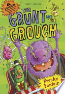 The Grunt and The Grouch: Freaky Funfair