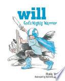 Will  God s Mighty Warrior