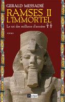 Ramsès II l'immortel T2 : Le roi des millions d'années