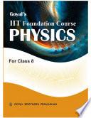 Goyal's IIT FOUNDATION COURSE PHYSICS