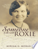 Someone to Be With Roxie  The Life Story of Grace Reed Liddell Cox Missionary In China 1934 1944