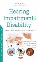 Hearing impairment and disability : identification, assessment and intervention / Ariel Tenenbaum, Mohd N. Zakaria, Joav Merrick, editors