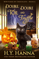 Double, Double, Toil and Truffle (BEWITCHED BY CHOCOLATE ~ Book 6)