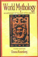 World Mythology  An Anthology of Great Myths and Epics