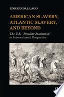 American Slavery  Atlantic Slavery  and Beyond