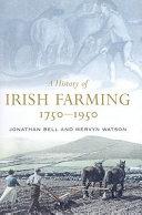A History Of Irish Farming 1750 1950