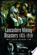 Read Online Lancashire Mining Disasters 1835-1910 For Free