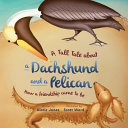 A Tall Tale about a Dachshund and a Pelican Book