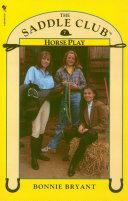 Saddle Club Book 7  Horse Play