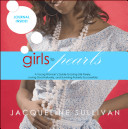 Girls to Pearls  A Young Woman s Guide to Living Life Freely  Loving God Naturally  and Surviving Puberty Successfully