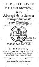 Le petit livre de bénédiction ou abrégé de la science pratique du bon et vray chrétien