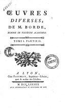Oeuvres diverses de M. Borde ... Tome 1. Partie 1 [-Tome 2.]