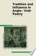Tradition and Influence in Anglo Irish Poetry