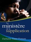 Le Ministere De Supplication