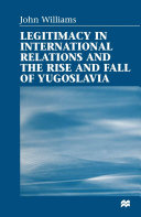 Legitimacy in International Relations and the Rise and Fall of Yugoslavia