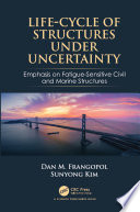 Life Cycle of Structures Under Uncertainty Book