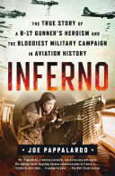 Inferno: The True Story of a B-17 Gunner's Heroism and the Bloodiest Military Campaign in Aviation History Pdf/ePub eBook