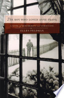 The Boy Who Loved Anne Frank A Novel
