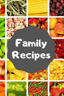 Family Recipes  Make Your Own Cookbook Collect Your Best Recipes Blank Recipe Book Journal for Your Recipes Personal Recipes Journal