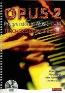 Opus - Progression in Music 11-14