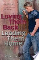 Loving Them Back  Leading Them Home