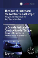 Pdf The Court of Justice and the Construction of Europe: Analyses and Perspectives on Sixty Years of Case-law -La Cour de Justice et la Construction de l'Europe: Analyses et Perspectives de Soixante Ans de Jurisprudence Telecharger