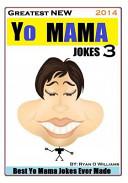 Greatest NEW Yo Mama Jokes  Best Yo Mama Jokes Ever Made  Vol  3