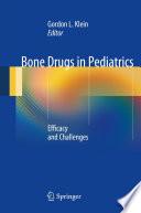 Bone Drugs in Pediatrics