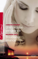 Une exquise vengeance - Troublante alliance (Harlequin Passions)