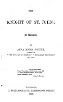 The Knight of St  John  a romance  etc