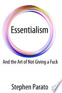 Essentialism and the Art of Not Giving a Fuck