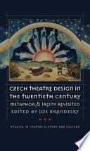 Czech Theatre Design in the Twentieth Century Book PDF