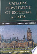 Canada S Department Of External Affairs Coming Of Age 1946 1968