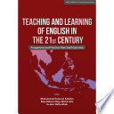 Teaching and Learning of English in the 21st Century  Perspectives and Practices from South East Asia