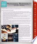Professional Responsibility  Speedy Study Guide