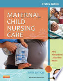 Study Guide for Maternal Child Nursing Care   E Book Book