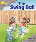 Oxford Reading Tree: Stage 1: Biff and Chip Storybooks the Swing Ball