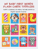 My Baby First Words Flash Cards Toddlers Happy Learning Colorful Picture Books in English Spanish Croatian