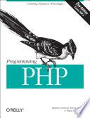 """""""Programming PHP"""" by Rasmus Lerdorf, Kevin Tatroe, Peter MacIntyre"""