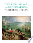 The Renaissance And Reformation In Northern Europe Book PDF