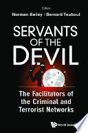 Servants Of The Devil  The Facilitators Of The Criminal And Terrorist Networks