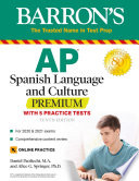 """AP Spanish Language and Culture Premium: With 5 Practice Tests"" by Daniel Paolicchi, Alice G. Springer"