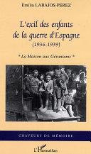 L'EXIL DES ENFANTS DE LA GUERRE D'ESPAGNE - (1936-1939) - La maison aux géraniums