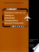 National Conference on Setting an Intermodal Transportation Research Framework, Washington, D.C., March 4-5, 1996
