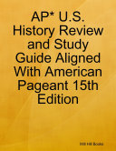 AP* U.S. History Review and Study Guide Aligned With American Pageant 15th Edition