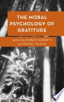 The Moral Psychology of Gratitude