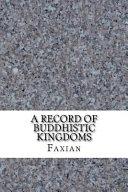 A Record of Buddhistic Kingdoms