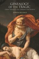 Genealogy of the Tragic - Greek Tragedy and German Philosophy